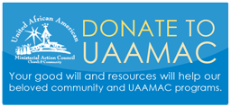 Donate to UAAMAC - Your good will and resources will help our beloved community and UAAMAC programs.